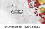 christmas background with... | Shutterstock . vector #529355668