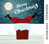 santa stuck in chimney. santa... | Shutterstock .eps vector #529363306