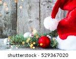 santa claus hat and xmas tree...   Shutterstock . vector #529367020