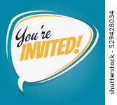 you're invited retro speech... | Shutterstock .eps vector #529428034