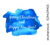merry christmas and happy new... | Shutterstock .eps vector #529429903