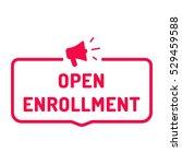 open enrollment. badge with... | Shutterstock .eps vector #529459588