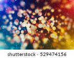 abstract texture  light bokeh... | Shutterstock . vector #529474156