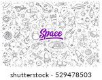 hand drawn set of space objects ... | Shutterstock .eps vector #529478503