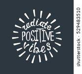 Radiate Positive Vibes....