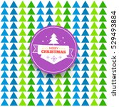 merry christmas withe card tree ... | Shutterstock .eps vector #529493884