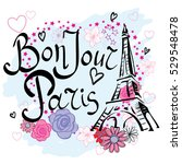 Stock vector bonjour paris typography graphic print abstract fashion drawing for t shirts creative design 529548478