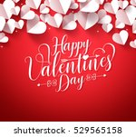 happy valentines day greetings... | Shutterstock .eps vector #529565158