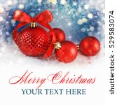 merry christmas and happy new... | Shutterstock . vector #529583074