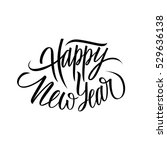 happy new year calligraphic... | Shutterstock .eps vector #529636138