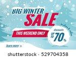 big winter sale horizontal... | Shutterstock .eps vector #529704358