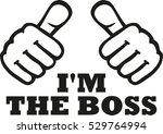 i'm the boss t shirt design... | Shutterstock .eps vector #529764994