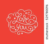 hand drawn lettering card. ... | Shutterstock .eps vector #529780096