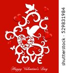 happy valentine's day greeting... | Shutterstock .eps vector #529831984