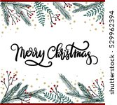 merry christmas hand lettering... | Shutterstock .eps vector #529962394
