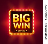 big win glowing banner for... | Shutterstock .eps vector #530002999