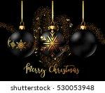 black christmas decoration... | Shutterstock .eps vector #530053948