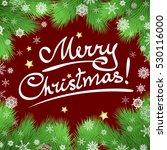 christmas background with fir...   Shutterstock . vector #530116000