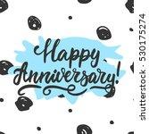 happy anniversary   hand drawn... | Shutterstock .eps vector #530175274