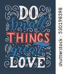 do small things with great love.... | Shutterstock .eps vector #530198398