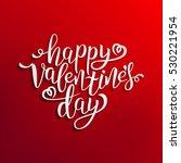 happy valentine's day hand... | Shutterstock .eps vector #530221954