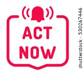 act now. badge with alarm icon. ... | Shutterstock .eps vector #530267446