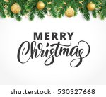 background with fir tree... | Shutterstock .eps vector #530327668