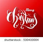 merry christmas lettering for... | Shutterstock .eps vector #530433004