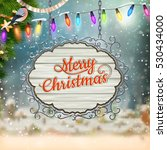 christmas vintage postcard with ... | Shutterstock .eps vector #530434000