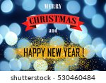holiday greetings background  | Shutterstock . vector #530460484