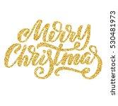 hand lettering inscription... | Shutterstock .eps vector #530481973