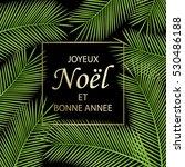 joyeux noel et bonne annee  ... | Shutterstock . vector #530486188