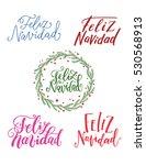merry christmas feliz navidad... | Shutterstock .eps vector #530568913