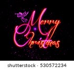 merry christmas greeting card.... | Shutterstock . vector #530572234