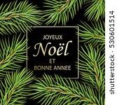 joyeux noel et bonne annee  ...   Shutterstock . vector #530601514