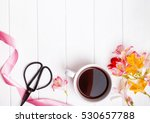 flowers  coffee  scissors and... | Shutterstock . vector #530657788