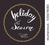 holiday vector circle... | Shutterstock .eps vector #530678083