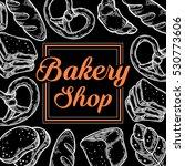bakery bread shop bake hand...   Shutterstock . vector #530773606