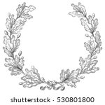 oak wreath. vector decorative... | Shutterstock .eps vector #530801800