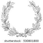 oak wreath. vector decorative... | Shutterstock .eps vector #530801800