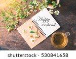 happy weekend text on notebook...   Shutterstock . vector #530841658