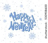 happy new year.hand lettering...   Shutterstock .eps vector #530908600
