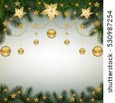 christmas background with fir... | Shutterstock .eps vector #530987254
