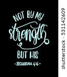 not by my strength but his.... | Shutterstock .eps vector #531142609