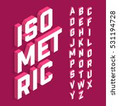 Isometric 3d font, three-dimensional alphabet letters. Vector illustration. | Shutterstock vector #531194728