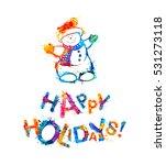 happy holidays  congratulation... | Shutterstock .eps vector #531273118