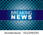 illustration of a breaking news ...   Shutterstock .eps vector #531296554