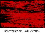 red paint smeared. grunge... | Shutterstock .eps vector #531299860