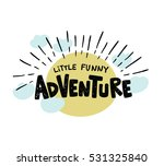 funny adventure. hand drawn...   Shutterstock .eps vector #531325840