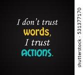 i don't trust words  i trust...   Shutterstock .eps vector #531377170